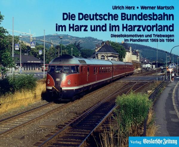 Die Deutsche Bundesbahn im Harz und im Harzvorland