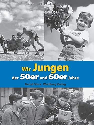Wir Jungen der 50er und 60er Jahre