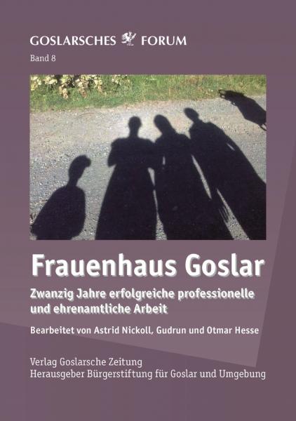 Goslarsches Forum Band 8: Frauenhaus Goslar