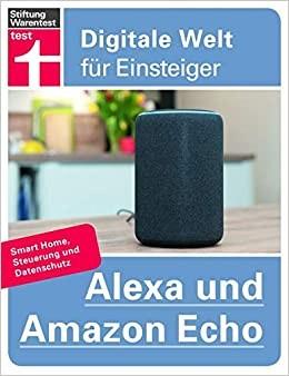 Alexa und Amazon Echo/ Digitale Welt für Einsteige